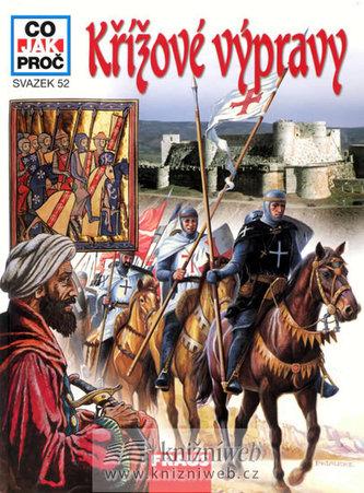 Křížové výpravy - Co, jak, proč? - svazek 52 - Vasold Manfred