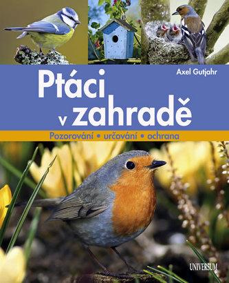Ptáci v zahradě - Gutjahr Axel