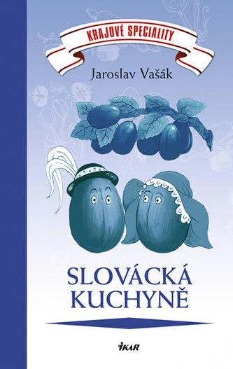 Krajové speciality: Slovácká kuchyně - Vašák Jaroslav