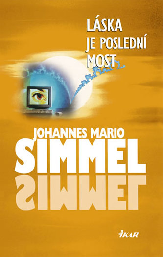 Láska je poslední most - Simmel Johannes Mario