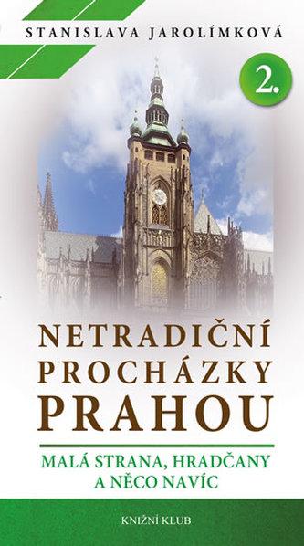 Netradiční procházky Prahou II - Jarolímková Stanislava