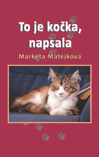 To je kočka, napsala - Matějková Markéta