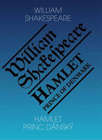 Hamlet, princ dánský / Hamlet, Prince of Denmark - 3. vydání - Shakespeare William