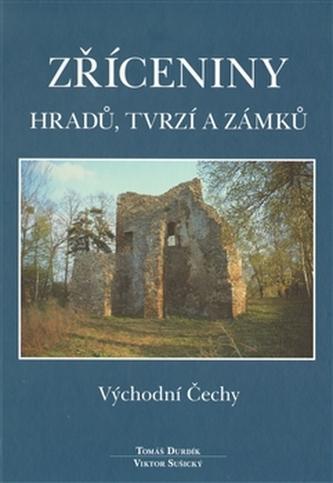 Zříceniny hradů, tvrzí a zámků - Východní Čechy - Durdík Tomáš