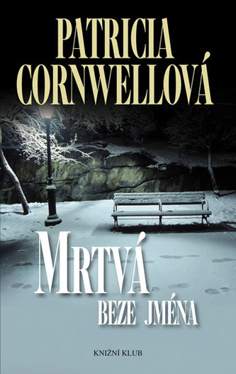 Mrtvá beze jména - Cornwellová Patricia