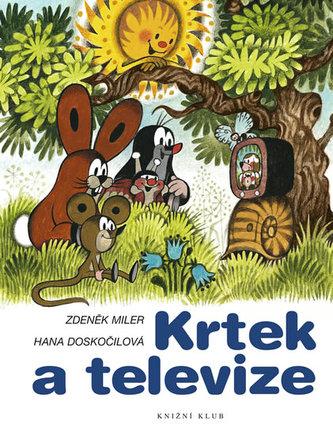 Krtek a televize - Miler Zdeněk, Doskočilová Hana