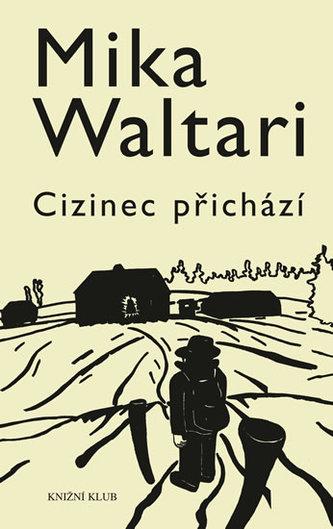 Cizinec přichází - Waltari Mika