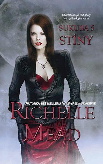 Sukuba 5 - Stíny - Mead Richelle