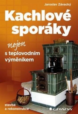 Kachlové sporáky nejen s teplovodním výměníkem - stavba a rekonstrukce - Závacký Jaroslav