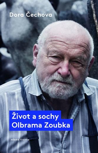 Život a sochy Olbrama Zoubka - Čechova Dora