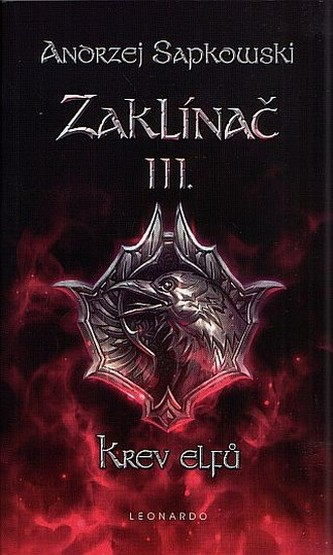 Zaklínač III. - Krev elfů 2.vydání - Sapkowski Andrzej