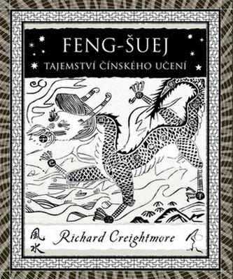 Feng-Šuej Tajemství činského učení - Richard Creightmore