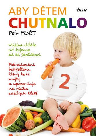Aby dětem chutnalo 2 - Fořt Petr