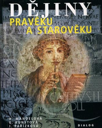 Dějiny pravěku a starověku - Mandelová H., Kunstová E., Pařízková I.