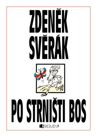 Po strništi bos - Svěrák Zdeněk