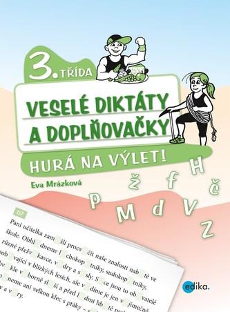 Veselé diktáty a doplňovačky - Hurá na výlet - Eva Mrázková
