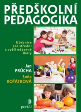 Předškolní pedagogika - Jan Průcha; Soňa Koťátková