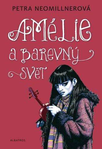 Amélie a barevný svět - Petra Neomillnerová