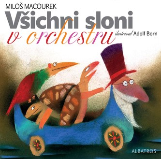 Všichni sloni v orchestru - Miloš Macourek, Adolf Born