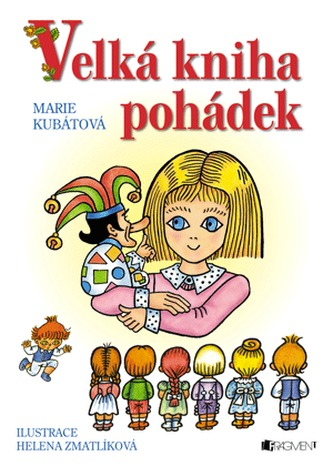 Velká kniha pohádek - Marie Kubátová