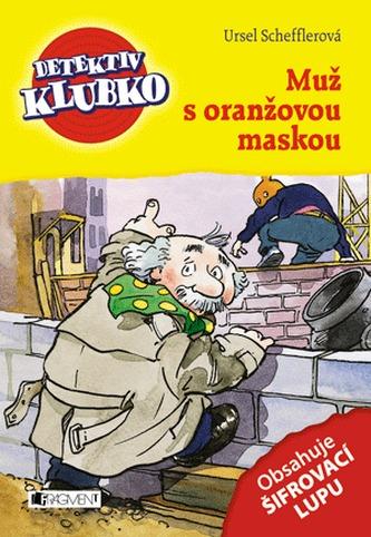 Detektiv Klubko - Muž s oranžovou maskou - Scheffler Ursel