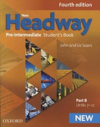 New Headway Fourth Edition Pre-Intermediate Student´s Book Part B - Soars John and Liz