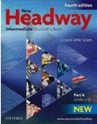 New Headway Fourth Edition Intermediate Student´s Book Part A - Soars John and Liz