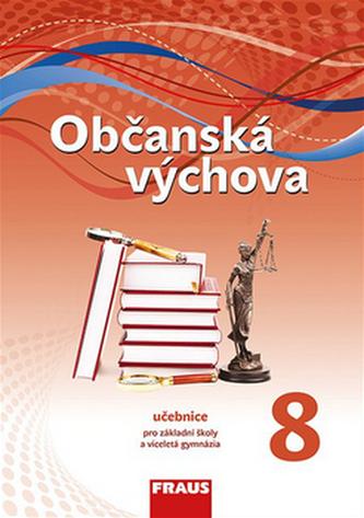 Občanská výchova 8 pro ZŠ a VG (nová generace) UČ - Kolektiv autorů
