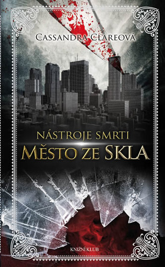 Nástroje smrti 3: Město ze skla - Cassandra Clareová