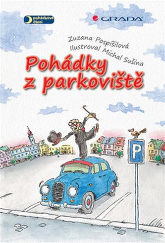 Pohádky z parkoviště - Pospíšilová Zuzana, Sušina Michal,