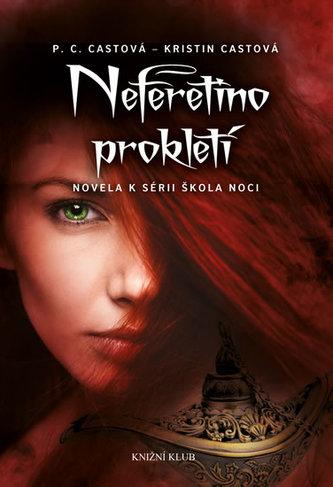 Škola noci: Neferetino prokletí - Castová P. C., Castová Kristin