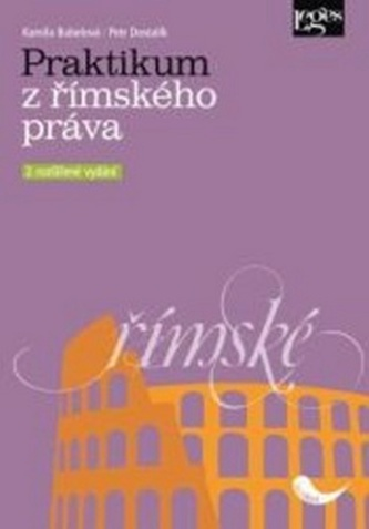 Praktikum z římského práva - Kamila Bubelová; Petr Dostalík