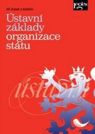 Ústavní základy organizace státu - Jiří Jirásek