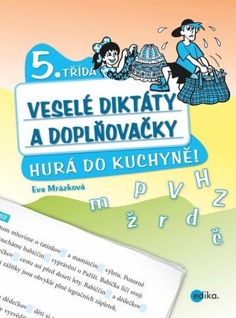 Veselé diktáty a doplňovačky - Hurá do kuchyně - Eva Mrázková