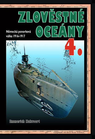 Zlověstné oceány 4. - Německá ponorková válka 1916-1917 - Hakvoort Emmerich