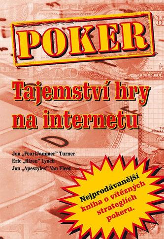 Poker - Tajemství hry na internetu - Turner Jon a kolektiv