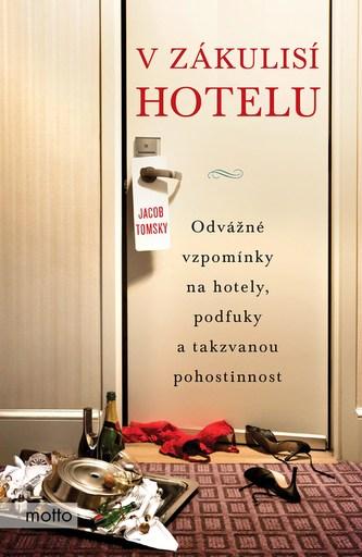 V zákulisí hotelu - Jacob Tomsky