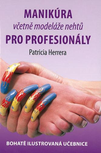 Manikúra včetně nehtové modeláže pro profesionály - Patricia Herrera