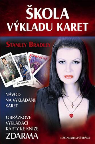 Škola výkladu karet - Návod na vykládání karet + Obrázkové vykládací karty zdarma - Bradley Stanley