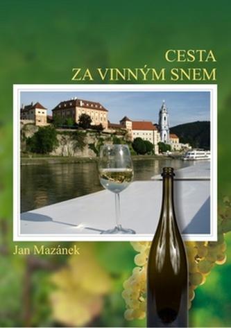Cesta za vinným snem - Jan Mazánek
