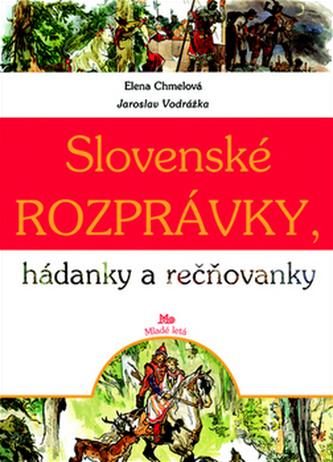 Slovenské rozprávky, hádanky a rečňovanky - Jaroslav Vodrážka; Elena Chmelová