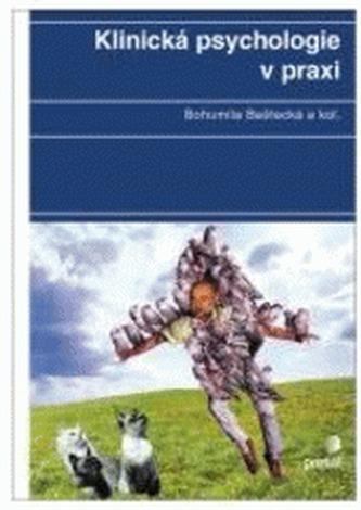 Klinická psychologie v praxi - Bohumila Baštecká