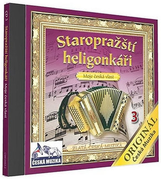 Staropražští heligonkáři - Moje Česká vlast - 1 CD - neuveden