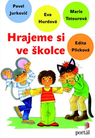 Hrajeme si ve školce - Eva Hurdová; Marie Tetourová; Edita Plicková