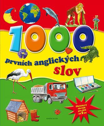 1000 prvních anglických slov - Obrázkový slovník pro děti od 5 let - neuveden