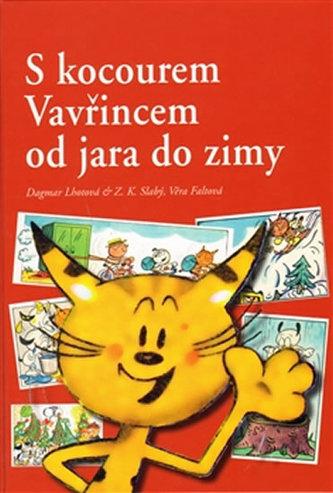 S kocourem Vavřincem od jara do zimy - Dagmar Lhotová; Zdeněk K. Slabý; Věra Faltová