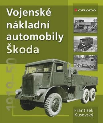 Vojenské nákladní automobily Škoda 1919–1951 - Kusovský František