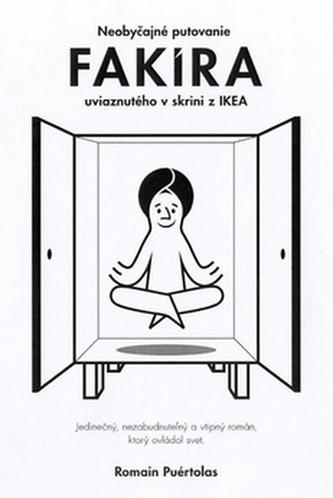 Neobyčajné putovanie fakíra uviaznutého v skrini IKEA - Romain Puértolas