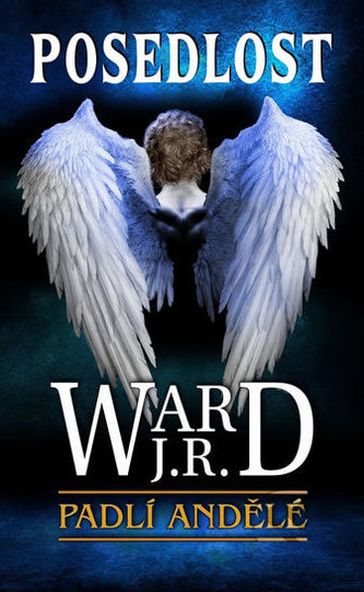 Padlí andělé 5 - Posedlost - Ward J. R.