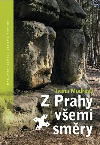 Z Prahy všemi směry - Ivana Mudrová